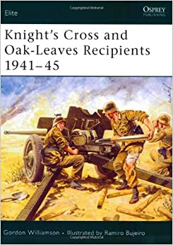 Book Knight's Cross and Oak-Leaves Recipients 1941-45: The Southern Fronts, 1941-45 (Elite)