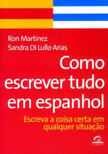 Como Escrever Tudo em Espanhol: Amazon.es: Ron Martínez ...