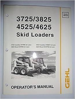 Gehl 3725/3825/4525/4625 Skid Steer Loader Operator Manual, Part No