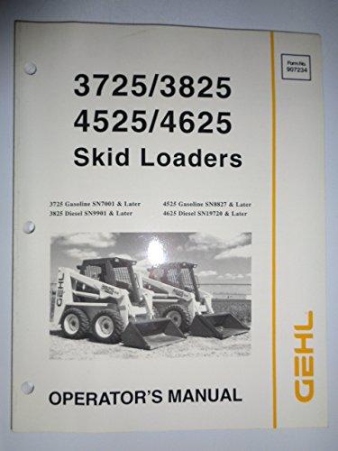 Gehl 3725 3825 4525 4625 Skid Steer Loader Operators Owners Manual Original 907234