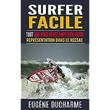 Surfer facile: Tout que vous devez amplifier votre représentation dans le ressac (French Edition)