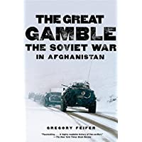 The Great Gamble: The Soviet War in Afghanistan