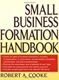 Small Business Formation Handbook, Robert A. Cooke and Robert E. Cooke, 0471314757