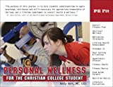 Personal Wellness for the Christian College Student, Betty J. Kern, 1932802304