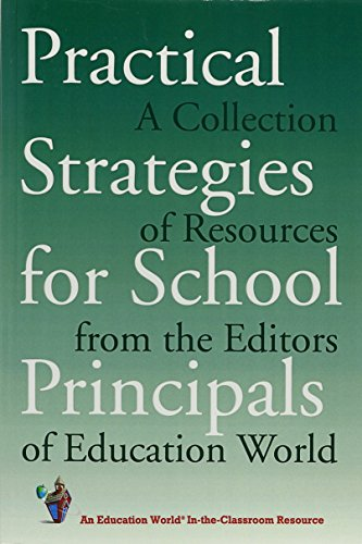 Practical Strategies for School Principals: A Collection of Resources from the Editors of Education World