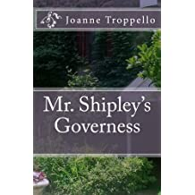 Mr. Shipley's Governess (The Shipley Legacy Book 1)