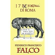 I 7 mortacci di Roma (Italian Edition)