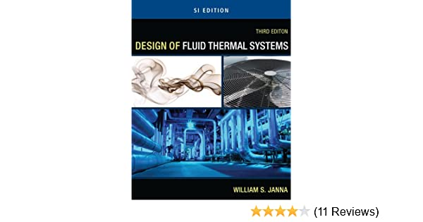 Design of fluid thermal systems si version 003 william s janna design of fluid thermal systems si version 003 william s janna amazon fandeluxe Gallery