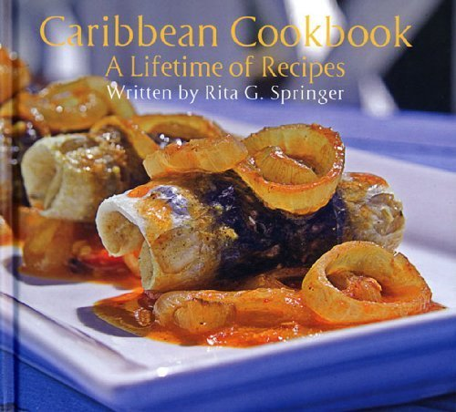 Books : Caribbean Cookbook: A Lifetime of Recipes by Rita Springer (2008-06-30)