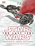 img - for Star Wars The Last Jedi Incredible Cross-Sections book / textbook / text book