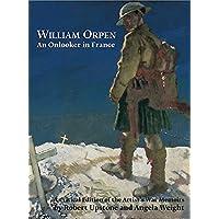 William Orpen: an Onlooker in France