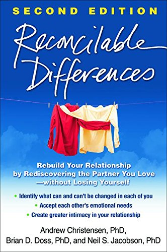 Reconcilable Differences, Second Edition: Rebuild Your Relationship by Rediscovering the Partner You Love--without Losing Yourself by The Guilford Press