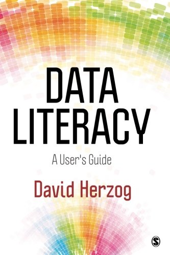 Data Literacy: A Users Guide