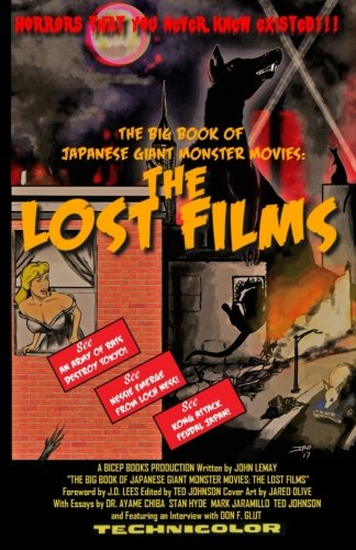 The Big Book of Japanese Giant Monster Movies: The Lost Films [John LeMay] (Tapa Blanda)