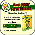 Buy Your First Home: A Basic Step-by-Step Guide for First Time Home Buyers | Regina Brown