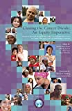 Closing the Cancer Divide : An Equity Imperative, Knaul, Felicia, 0982914407