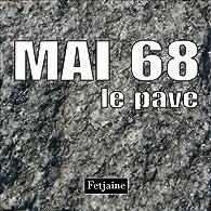 Mai 68 : Le pavé par Jean-Louis Fetjaine