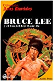 Bruce Lee: y el Tao del Jeet KUne Do