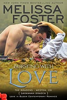 Bursting with Love: Savannah Braden (Love in Bloom- The Bradens Book 5) by [Foster, Melissa]