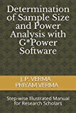 power analysis - Determination of Sample Size and Power Analysis with G*Power Software: Step-wise Illustrated Manual for Research Scholars