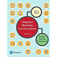 Integrated Marketing Communications: Strategic Planning Perspectives (5th Edition)