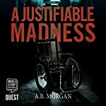 A Justifiable Madness | AB Morgan