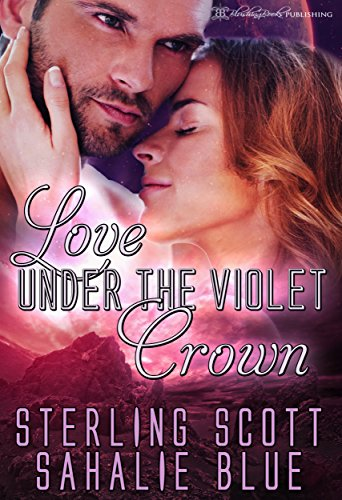 Love Under the Violet Crown (The Passion Quest Book 2) ()