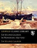 img - for Sir Wilfrid Laurier: In Memoriam, 1841-1919 book / textbook / text book