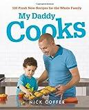 My Daddy Cooks, Nick Coffer, 144471371X