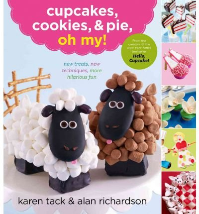 Cupcakes, Cookies, and Pie, Oh My! (Paperback) By (author) Karen Tack