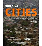 Building Cities : Neighborhood Upgrading and Urban Quality of Life, Rojas, Eduardo, 159782108X