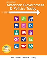 American Government and Politics Today, 18th Edition