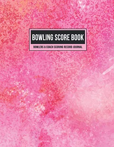 Bowling Score Book Bowlers & Coach Scoring Record Journal: Individual Game Score Keeper Notebook with Formatted Sheets for Strikes, Spares, Pin Count & Notes (Pink Watercolor) por Score That Game