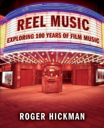 Reel Music: Exploring 100 Years of Film Music unknown Edition by Hickman, Roger [2005]