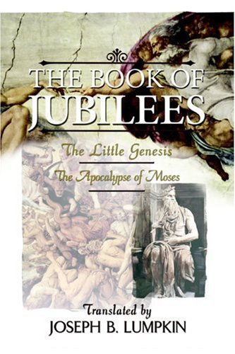 The book of jubilees the little genesis the apocalypse of moses the book of jubilees the little genesis the apocalypse of moses by lumpkin fandeluxe Gallery