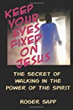 Keep Your Eyes Fixed on Jesus, Roger Sapp, 1479274593