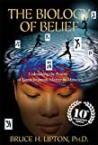 img - for The Biology of Belief 10th Anniversary Edition: Unleashing the Power of Consciousness, Matter & Miracles book / textbook / text book