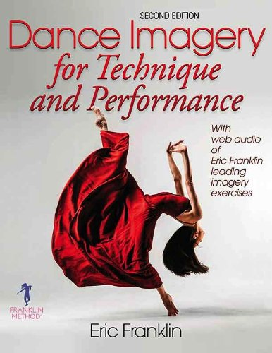 Dance Imagery for Technique and Performance; Second Edition (Enhanced Version)