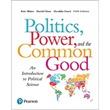 Politics, Power and the Common Good: An Introduction to Political Science (5th Edition)