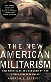 The New American Militarism, Andrew J. Bacevich, 0195311981