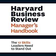 Harvard Business Review Manager's Handbook: The 17 Skills Leaders Need to Stand Out Audiobook by  Harvard Business Review Narrated by Eric Martin
