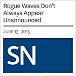 Rogue Waves Don't Always Appear Unannounced | Andrew Grant