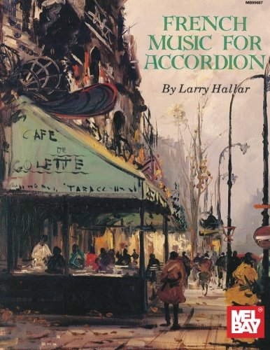 French Music for Accordion Volume 1 (Mel Bay Presents)