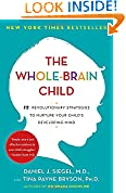 #9: The Whole-Brain Child: 12 Revolutionary Strategies to Nurture Your Child's Developing Mind