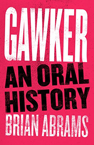 Download Gawker: An Oral History (Kindle Single) Pdf