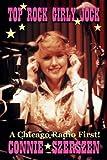 Top Rock Girly Jock, Connie Szerszen, 0615307183