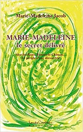 Télécharger en ligne Marie-madeleine - le secret delivré epub, pdf