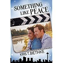 Something Like Peace (Something Like... Book 3)