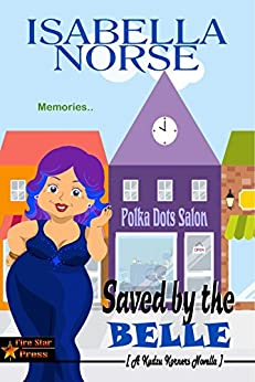 Saved by the Belle: A Kudzu Korners Novella by [Norse, Isabella ]