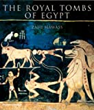 The Royal Tombs of Egypt: The Art of Thebes Revealed by Zahi Hawass front cover